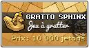 Jouer au ticket Gratto Sphinx (10 000 jetons)