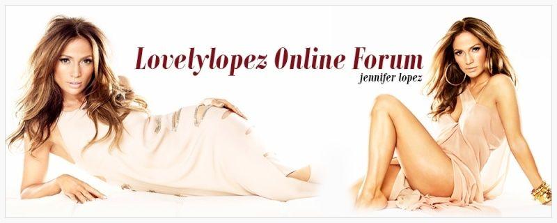 Lovelylopez Online le forum sur Jennifer Lopez