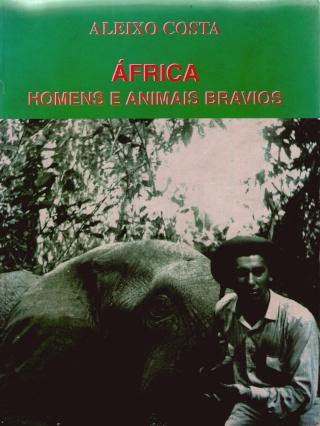 ÁFRICA Homens e Animais Bravios