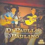 Di Paullo E Paulino - Aao Vivo