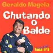 Geraldo Magela - Chutando o Balde