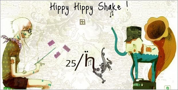 Hippy Hippy Shake !