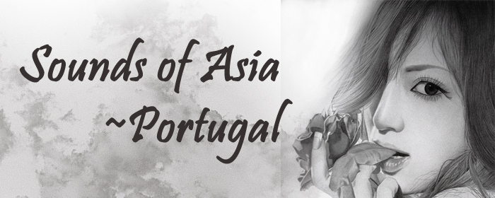 Sounds of Asia ~ Portugal