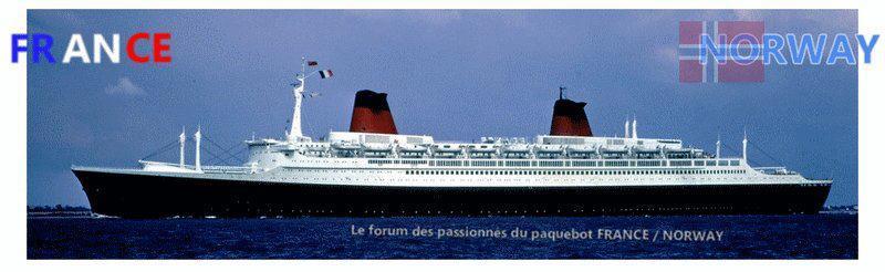 Le forum des passionnés du paquebot FRANCE / NORWAY