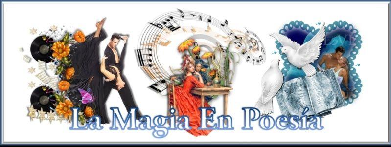 LA MAGIA EN  POESIA