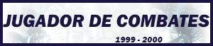 Jugador de Combates 99-2000