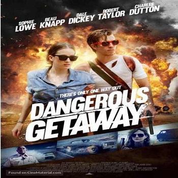 فيلم Dangerous Getaway 2016 مترجم دي فى دي