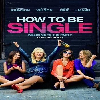 فيلم How to Be Single 2016 مترجم 720p بلوراى
