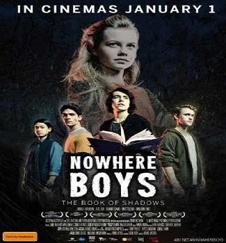 فيلم Nowhere Boys The Book of Shadows 2016 مترجم دي فى دي