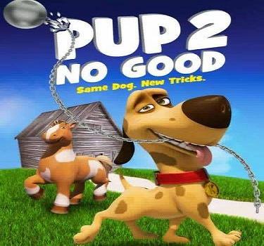 فيلم Pup 2 No Good 2016 مترجم دي فى دي