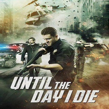 فيلم  Until the Day I Die Part 1 2016  مترجم دي فى دي