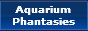 Aquarium Phantasies