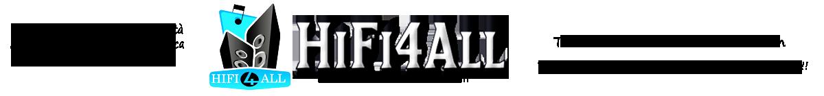 HIFI4ALL ::: The Real Music & HiFi Revolution :::