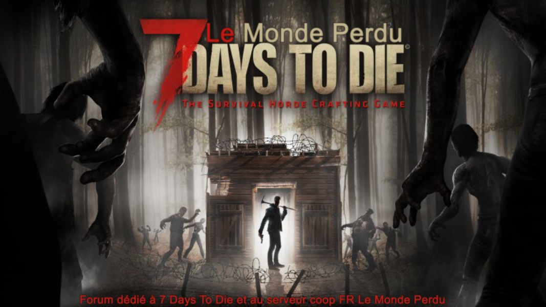 Forum  7 days to die le monde perdu