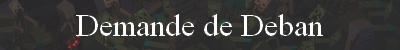 Aide/Découverte de bugs/Plaintes/Demande de Deban