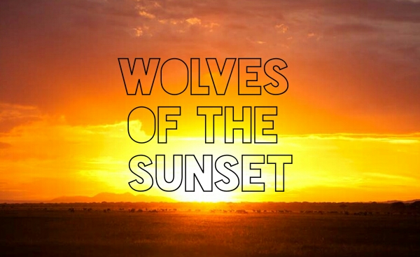 Wolves of the Sunset